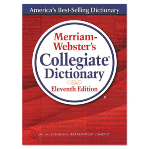 Merriam Webster® Collegiate® Dictionary